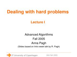 Dealing with hard problems Lecture I