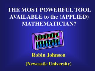 THE MOST POWERFUL TOOL AVAILABLE to the (APPLIED) MATHEMATICIAN?