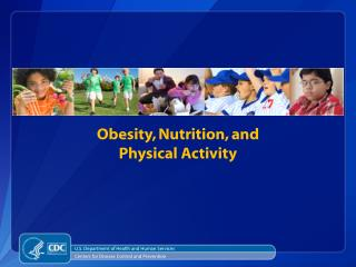 Obesity, Nutrition, and Physical Activity