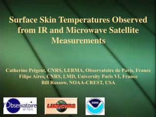 Surface Skin Temperatures Observed from IR and Microwave Satellite Measurements