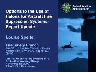 Options to the Use of Halons for Aircraft Fire Supression Systems- Report Update