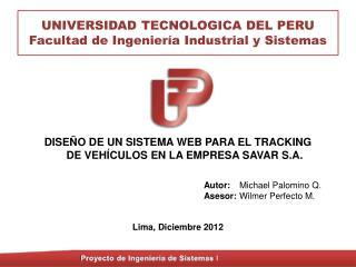 UNIVERSIDAD TECNOLOGICA DEL PERU Facultad de Ingeniería Industrial y Sistemas