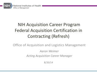 NIH Acquisition Career Program Federal Acquisition Certification in Contracting (Refresh)