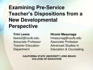 Examining Pre-Service Teacher's Dispositions from a New Developmental Perspective
