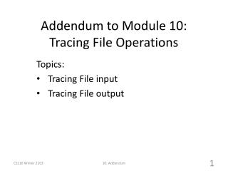 Addendum to  Module 10:  Tracing File Operations