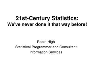 21st-Century Statistics: We've never done it that way before!