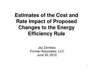 Estimates of the Cost and Rate Impact of Proposed Changes to the Energy Efficiency Rule