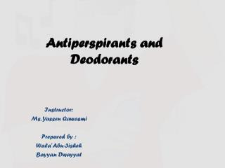 Antiperspirants and Deodorants
