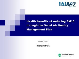 Health benefits of reducing PM10 through the Seoul Air Quality Management Plan