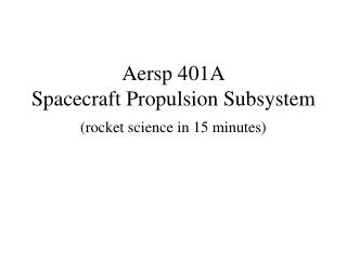 Aersp 401A Spacecraft Propulsion Subsystem