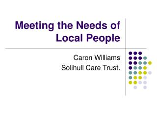 Meeting the Needs of Local People