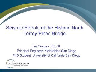 Seismic Retrofit of the Historic North Torrey Pines Bridge