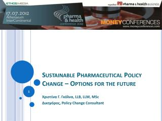Sustainable Pharmaceutical Policy Change – Options for the future