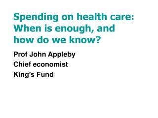 Spending on health care: When is enough, and how do we know?