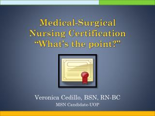 "Medical-Surgical  Nursing Certification ""What's the point?"""