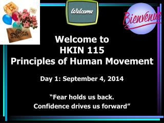 Welcome to  HKIN 115 Principles of Human Movement