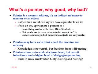 What's a pointer, why good, why bad?
