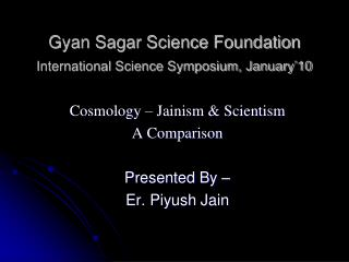 Gyan Sagar Science Foundation International Science Symposium, January'10