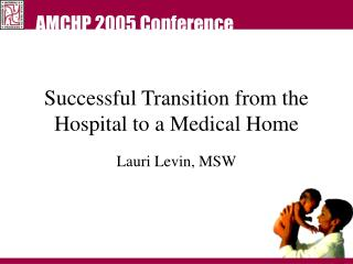 Successful Transition from the Hospital to a Medical Home