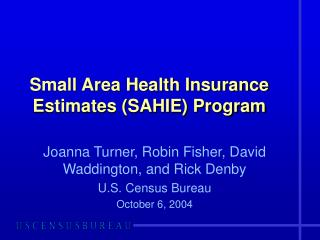 Small Area Health Insurance Estimates (SAHIE) Program