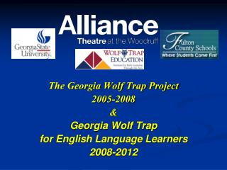 The Georgia Wolf Trap Project  2005-2008 & Georgia Wolf Trap  for English Language Learners