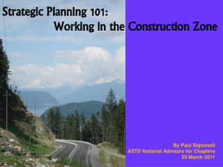 Strategic Planning 101: 		  Working in the Construction Zone