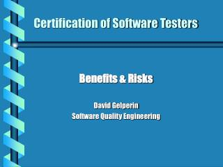 Certification of Software Testers