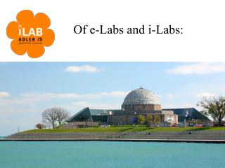 Of e-Labs and i-Labs: