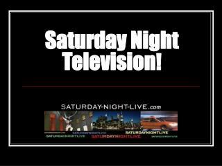Saturday Night Television !