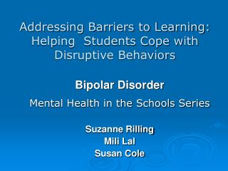 Addressing Barriers to Learning: Helping  Students Cope with Disruptive Behaviors