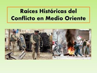 Raíces Históricas del Conflicto en Medio Oriente