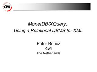 MonetDB/XQuery:  Using a Relational DBMS for XML