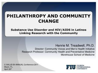 Henrie  M. Treadwell, Ph.D. Director: Community Voices and Men's Health Initiative