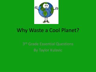 Why Waste a Cool Planet?
