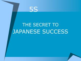 5S THE SECRET TO JAPANESE SUCCESS