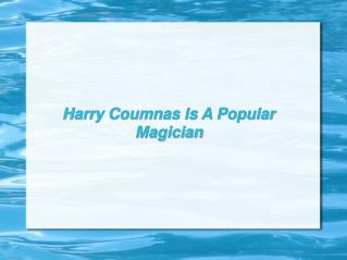 Harry Coumnas Is A Popular Magician