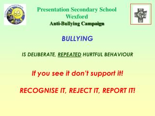 Presentation Secondary School Wexford Anti-Bullying Campaign