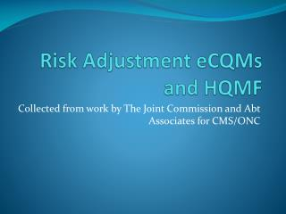 Risk Adjustment  eCQMs  and HQMF