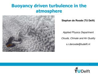 Buoyancy driven turbulence in the atmosphere