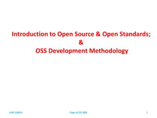 Introduction to Open Source & Open Standards;  &  OSS Development Methodology