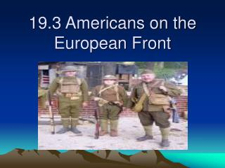 19.3 Americans on the European Front