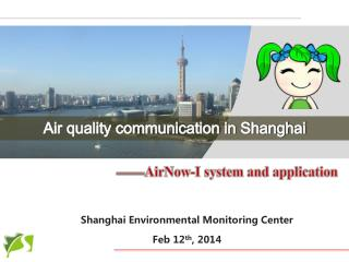 Shanghai Environmental Monitoring Center Feb 12 th , 2014