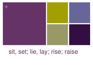 sit, set; lie, lay; rise; raise