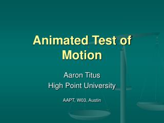 Animated Test of Motion