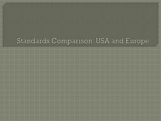 Standards Comparison: USA and Europe
