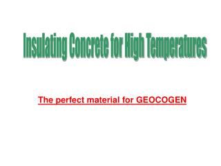 The perfect material for GEOCOGEN