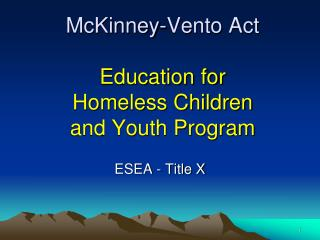 McKinney-Vento Act Education for Homeless Children and Youth Program
