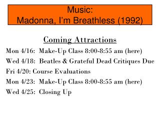 Music:   Madonna, I'm Breathless (1992)