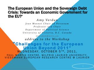 The European Union and the Sovereign Debt Crisis: Towards an Economic Government for the EU? '