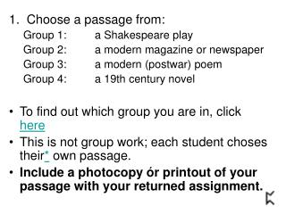 1.  Choose a passage from: Group 1:	a Shakespeare play Group 2:	a modern magazine or newspaper